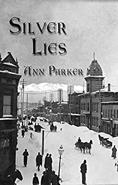 Silver Lies: A Silver Rush Mystery 9781590582787