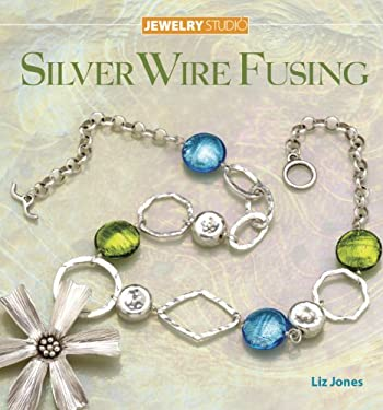Silver Wire Fusing 9781596680661