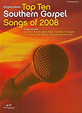 Singing News Top Ten Southern Gospel Songs of 2008 9781598021134