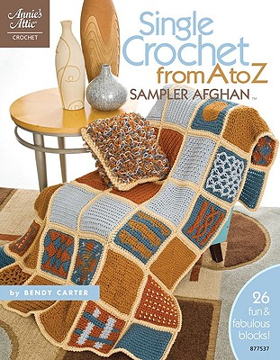 Single Crochet from A to Z Sampler Afghan 9781596351844