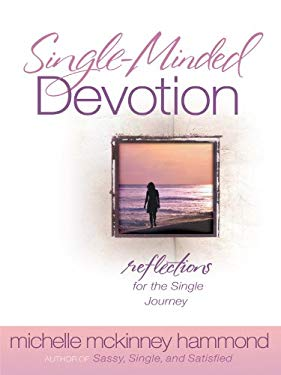 Single-Minded Devotion: Reflections for the Single Journey 9781594153037