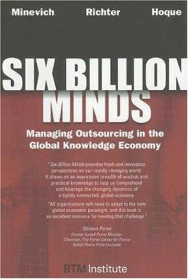 Six Billion Minds: Managing Outsourcing in the Global Knowledge Economy 9781596224278