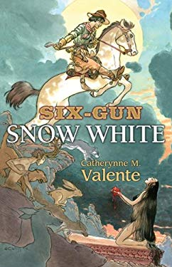 Six-Gun Snow White 9781596065529