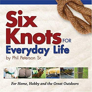 Six Knots for Everyday Life 9781591932055