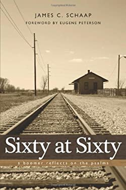 Sixty at Sixty: A Boomer Reflects on the Psalms 9781592554409