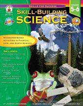 Skill-Building Science Grades 5-6: Standards-Based Activities in Physical, Life, and Earth Science 7295473
