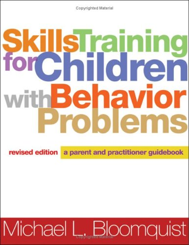 Skills Training for Children with Behavior Problems: A Parent and Practitioner Guidebook 9781593851439