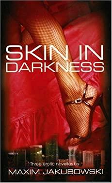 Skin in Darkness 9781596873599