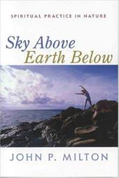 Sky Above, Earth Below: Spiritual Practice in Nature