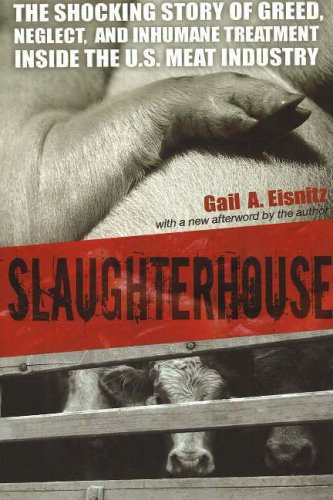 Slaughterhouse: The Shocking Story of Greed, Neglect, and Inhumane Treatment Inside the U.S. Meat Industry 9781591024507