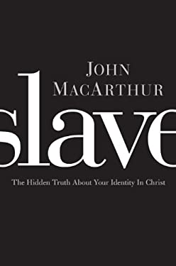 Slave: The Hidden Truth about Your Identity in Christ 9781594154362
