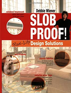 Slob Proof! Real-Life Design Solutions 9781592577699