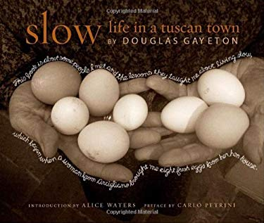 Slow: Life in a Tuscan Town 9781599620725