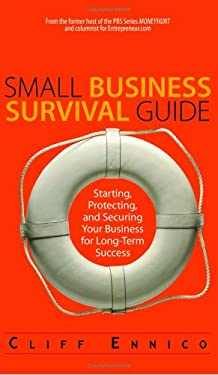 Small Business Survival Guide: Starting, Protecting, and Securing Your Business for Long-Term Success 9781593374068
