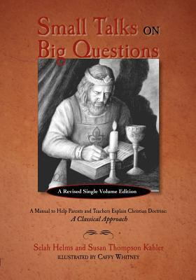Small Talks on Big Questions: A Manual to Help Explain Christian Doctrine 9781599251097