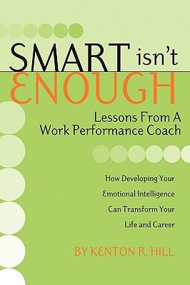 Smart Isn't Enough: Lessons from a Work Performance Coach 9781593306304