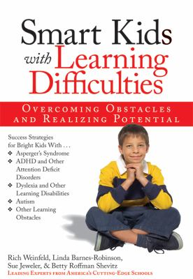 Smart Kids with Learning Difficulties: Overcoming Obstacles and Realizing Potential 9781593631802