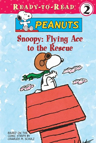 Snoopy: Flying Ace to the Rescue 9781599618074