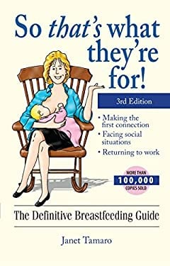 So That's What They're For!: The Definitive Breastfeeding Guide 9781593372859