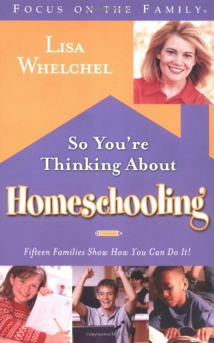 So You're Thinking about Homeschooling: Fifteen Families Show How You Can Do It 9781590520857