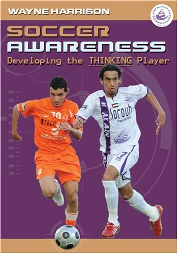 Soccer Awareness: Developing the Thinking Player 9781591641094