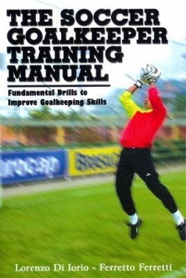 Soccer Goalkeeper Training Manual 9781591640820