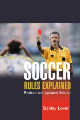 Soccer Rules Explained, Revised and Updated 9781592286201