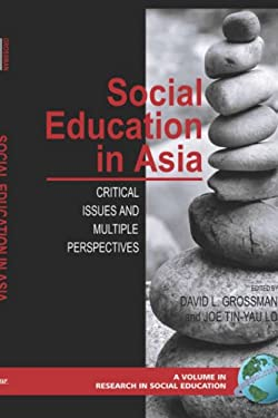Social Education in Asia: Critical Issues and Multiple Perspectives (Hc) 9781593117030