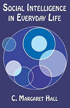 Social Intelligence in Everyday Life 9781595260857