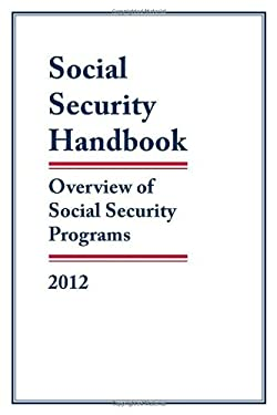 Social Security Handbook 2012: Overview of Social Security Programs 9781598885231