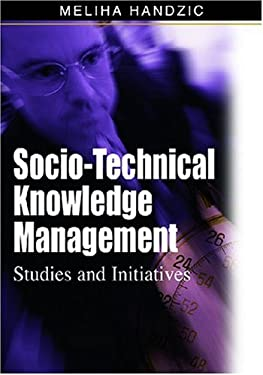 Socio-Technical Knowledge Management: Studies and Initiatives 9781599045498
