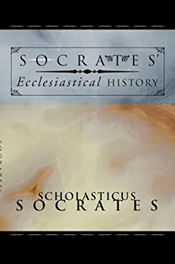 Socrates' Ecclesiastical History: According to the Text of Hussey 9781592441754