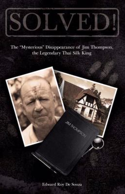 """Solved!: The """"Mysterious"""" Disappearance of Jim Thompson, the Legendary Thai Silk King"""