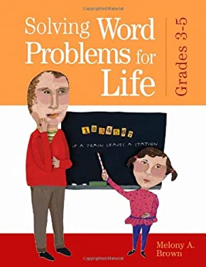 Solving Word Problems for Life, Grades 3-5 9781594690112