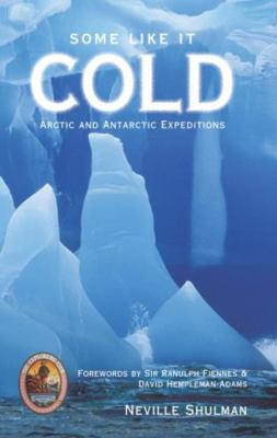 Some Like It Cold: Arctic and Antarctic Expeditions 9781592281466
