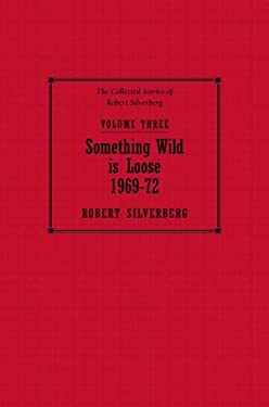 Something Wild Is Loose: 1969-72 9781596061439