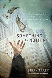 Something for Nothing: The All-Consuming Desire That Turns the American Dream Into a Social Nightmare 7311427