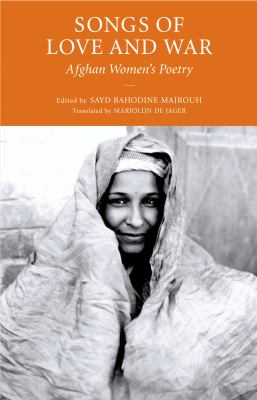 Songs of Love and War: Afghan Women's Poetry 9781590513989