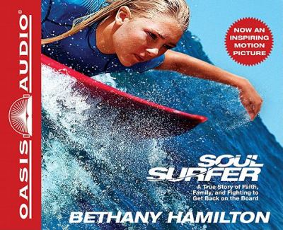 Soul Surfer: A True Story of Faith, Family, and Fighting to Get Back on the Board 9781598599220