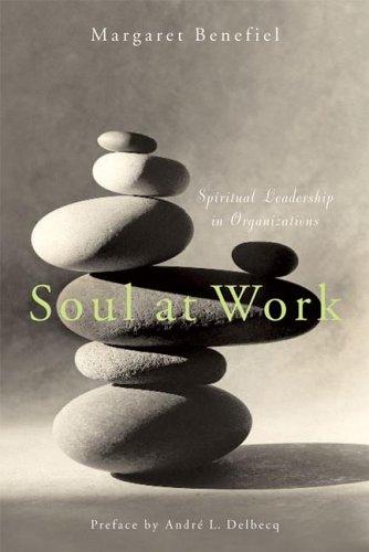 Soul at Work: Spiritual Leadership in Organizations 9781596270138