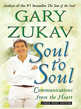 Soul to Soul: Communications from the Heart 9781594152450