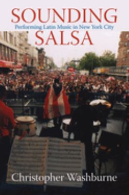 Sounding Salsa: Performing Latin Music in New York City 9781592133161