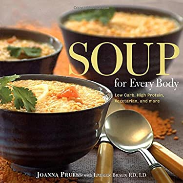 Soup for Every Body: Low-Carb, High-Protein, Vegetarian, and More 9781592289073