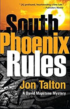 South Phoenix Rules: A David Mapstone Mystery 9781590588154
