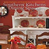 Southern Kitchens & Dining Spaces: Design, Inspiration, and Hospitality from the American South