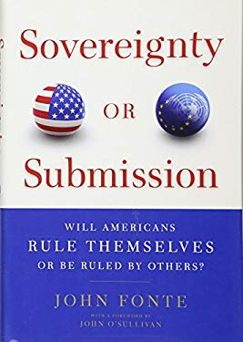 Sovereignty or Submission: Will Americans Rule Themselves or Be Ruled by Others? 9781594035296