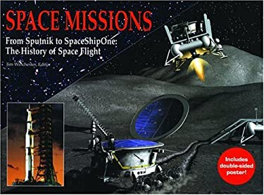 Space Missions: From Sputnik to SpaceShipOne: The History of Space Flight [With Double-Sided Poster] 9781592235803
