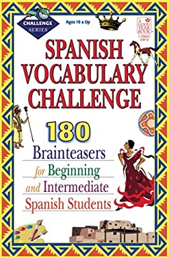 Spanish Vocabulary Challenge: 190 Brainteasers 9781596470491