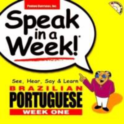 Speak in a Week! Brazilian Portuguese: See, Hear, Say & Learn [With Book] 9781591259275