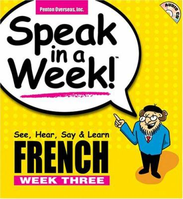 Speak in a Week! French 3 [With CD] 9781591254270